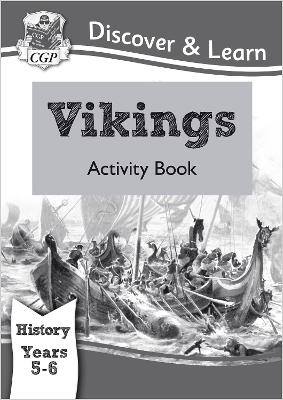KS2 Discover & Learn: History - Vikings Activity Book, Year 5 & 6 by CGP Books