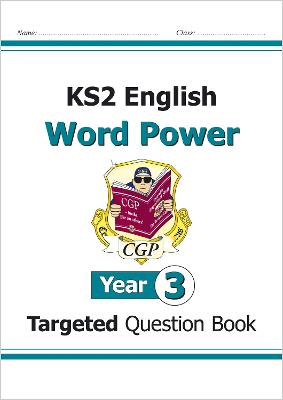 KS2 English Targeted Question Book: Word Power - Year 3 by CGP Books
