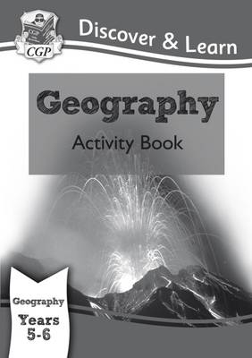 KS2 Discover & Learn: Geography - Activity Book, Year 5 & 6 by CGP Books