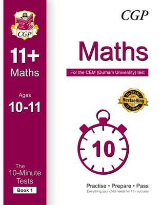 10-Minute Tests for 11+ Maths (Ages 10-11) - CEM Test by CGP Books