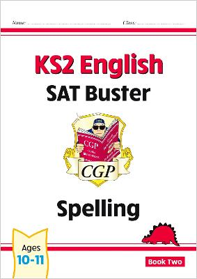 KS2 English SAT Buster - Spelling Book 2 (for tests in 2018 and beyond) by CGP Books