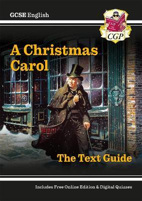 Grade 9-1 GCSE English Text Guide - A Christmas Carol by CGP Books