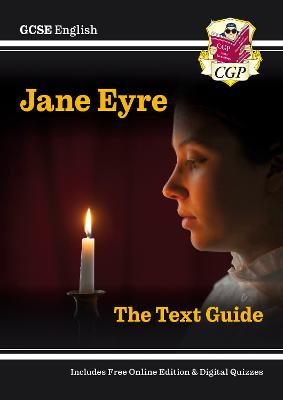 Grade 9-1 GCSE English Text Guide - Jane Eyre by CGP Books