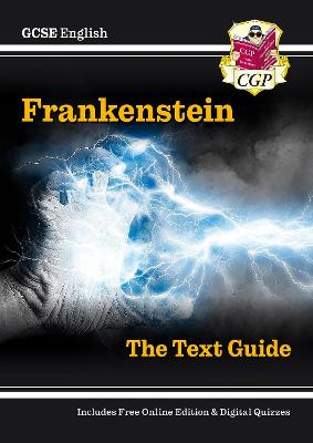 Grade 9-1 GCSE English Text Guide - Frankenstein by CGP Books