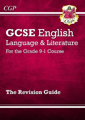 GCSE English Language and Literature Revision Guide - for the Grade 9-1 Courses by CGP Books