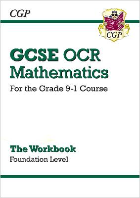 GCSE Maths OCR Workbook: Foundation - for the Grade 9-1 Course by CGP Books