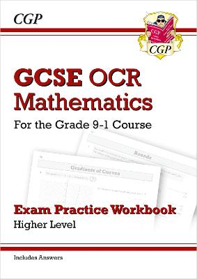 GCSE Maths OCR Exam Practice Workbook: Higher - for the Grade 9-1 Course (includes Answers) by CGP Books