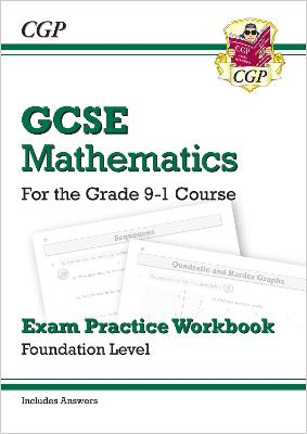 GCSE Maths Exam Practice Workbook: Foundation - for the Grade 9-1 Course (includes Answers) by CGP Books