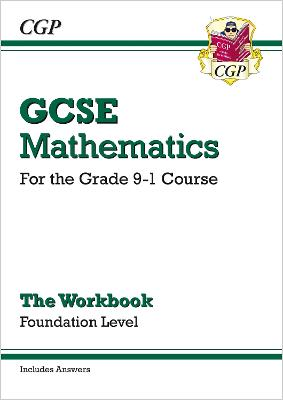 GCSE Maths Workbook: Foundation - for the Grade 9-1 Course (includes Answers) by CGP Books