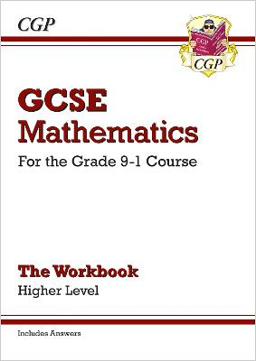 New GCSE Maths Workbook: Higher - For the Grade 9-1 Course (Includes Answers) by CGP Books