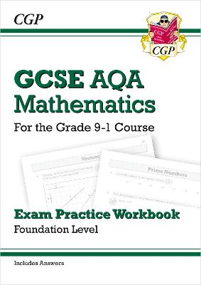 GCSE Maths AQA Exam Practice Workbook: Foundation - for the Grade 9-1 Course (includes Answers) by CGP Books