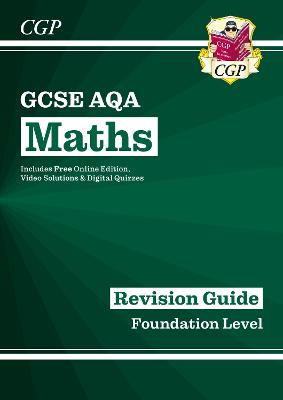 GCSE Maths AQA Revision Guide: Foundation - for the Grade 9-1 Course (with Online Edition) by CGP Books
