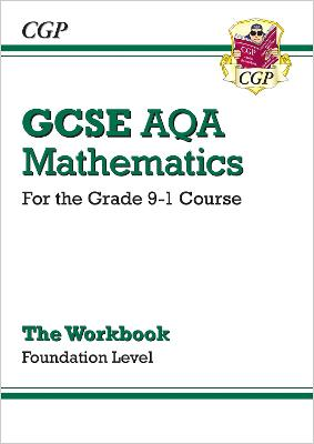 GCSE Maths AQA Workbook: Foundation - for the Grade 9-1 Course by CGP Books