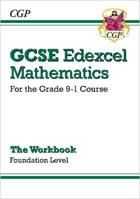 New GCSE Maths Edexcel Workbook: Foundation - For the Grade 9-1Course by CGP Books