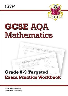 New GCSE Maths AQA Grade 8-9 Targeted Exam Practice Workbook (includes Answers) by CGP Books