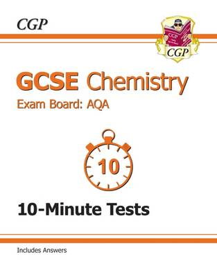 GCSE Chemistry AQA 10-Minute Tests (Including Answers) (A*-G Course) by CGP Books