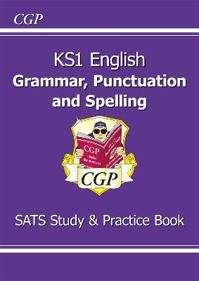 KS1 English Grammar, Punctuation & Spelling Study & Practice Book by CGP Books