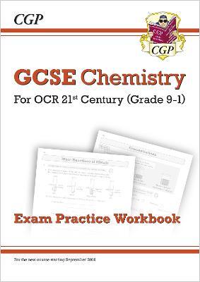 New Grade 9-1 GCSE Chemistry: OCR 21st Century Exam Practice Workbook by CGP Books