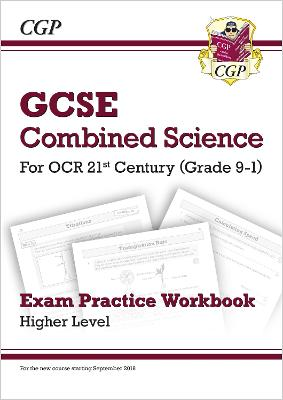 New Grade 9-1 GCSE Combined Science: OCR 21st Century Exam Practice Workbook - Higher by CGP Books