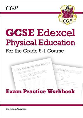 New GCSE Physical Education Edexcel Exam Practice Workbook - For the Grade 9-1 Course (Incl Answers) by CGP Books