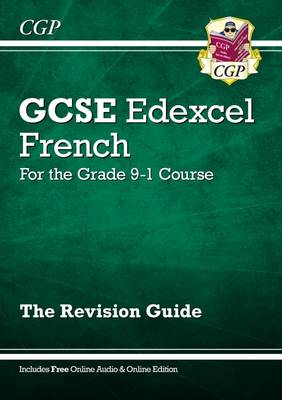 New GCSE French Edexcel Revision Guide - For the Grade 9-1 Course (with Online Edition) by CGP Books