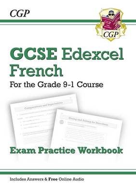 New GCSE French Edexcel Exam Practice Workbook - For the Grade 9-1 Course (Includes Answers) by CGP Books