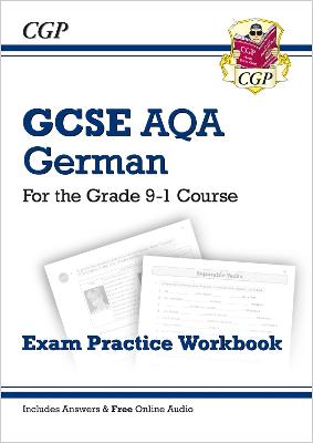New GCSE German AQA Exam Practice Workbook - For the Grade 9-1 Course (Includes Answers) by CGP Books