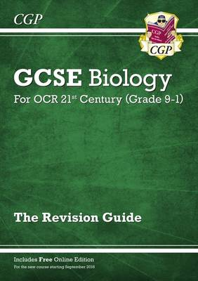 New Grade 9-1 GCSE Biology: OCR 21st Century Revision Guide with Online Edition by CGP Books