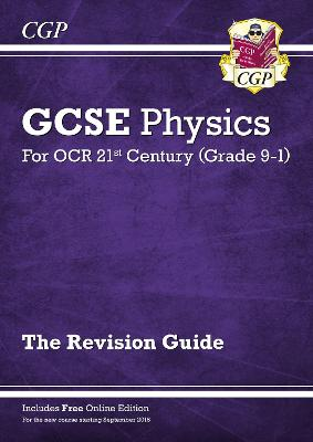 New Grade 9-1 GCSE Physics: OCR 21st Century Revision Guide with Online Edition by CGP Books