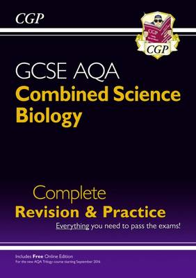 New Grade 9-1 GCSE Combined Science: Biology AQA Complete Revision & Practice with Online Edition by CGP Books