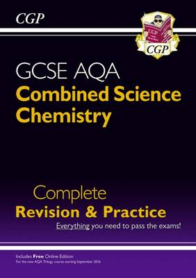 New Grade 9-1 GCSE Combined Science: Chemistry AQA Complete Revision & Practice with Online Edition by CGP Books