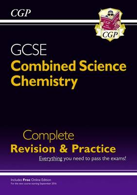New Grade 9-1 GCSE Combined Science: Chemistry Complete Revision & Practice with Online Edition by CGP Books
