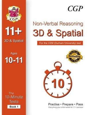 10-Minute Tests for 11+ Non-Verbal Reasoning: 3D and Spatial (Ages 10-11) - Cem Test by CGP Books