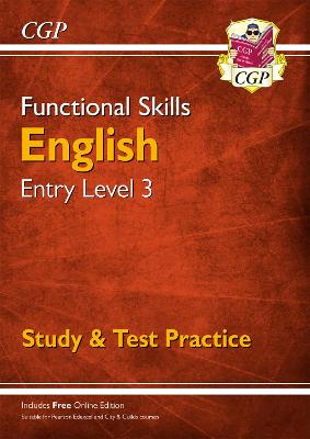 Functional Skills English Entry Level 3 - Study & Test Practice by CGP Books