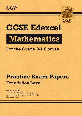 New GCSE Maths Edexcel Practice Papers: Foundation - For the Grade 9-1 Course by CGP Books