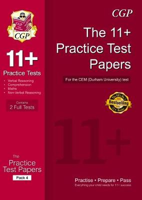 11+ Practice Tests for the CEM Test - Pack 4 by CGP Books