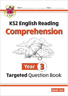 New KS2 English Targeted Question Book: Year 3 Comprehension - Book 2 by CGP Books