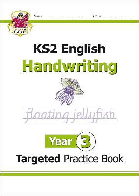 New KS2 English Targeted Practice Book: Handwriting - Year 3 by CGP Books
