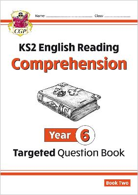 New KS2 English Targeted Question Book: Year 6 Comprehension - Book 2 by CGP Books