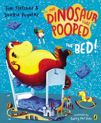 The Dinosaur That Pooped The Bed by Tom Fletcher, Dougie Poynter