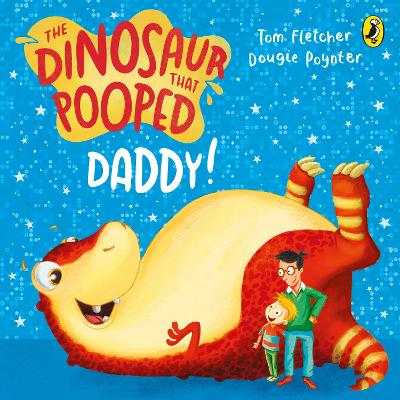 The Dinosaur That Pooped Daddy! by Tom Fletcher, Dougie Poynter