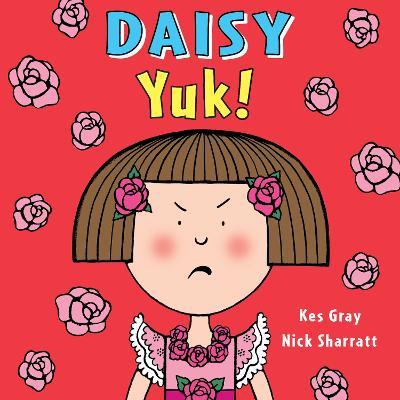 Daisy: Yuk! by Kes Gray