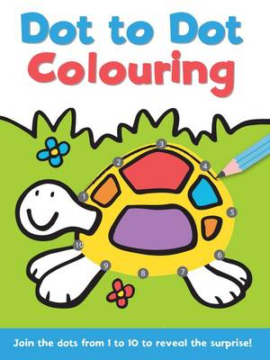 Dot to Dot and Colour 1 - 10 by