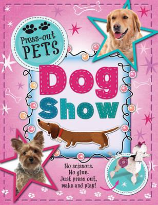 Press-Out Pets: Dog Show by Deborah Kespert