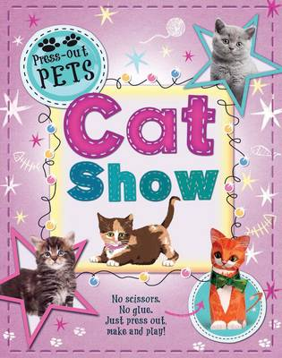 Press-Out Pets: Cat Show by Deborah Kespert