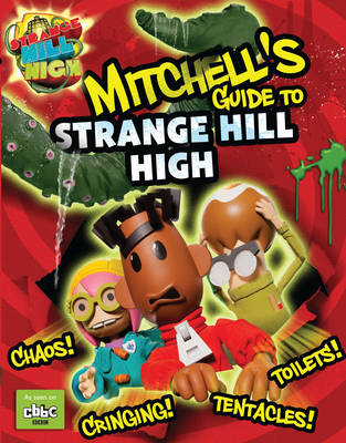 Mitchell's Guide to Strange Hill High by Anna Bowles