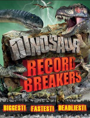 Dinosaur Record Breakers by Darren Naish