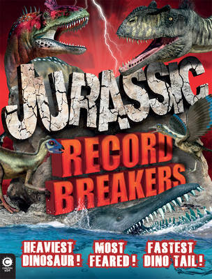 Jurassic Record Breakers by Darren Naish