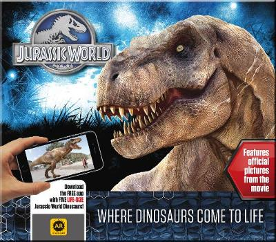 Jurassic World - Where Dinosaurs Come to Life by Caroline Rowlands