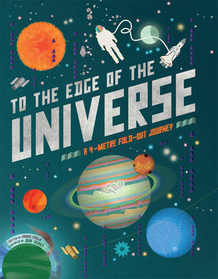 To The Edge of the Universe A 4-metre fold-out journey by Raman Prinja